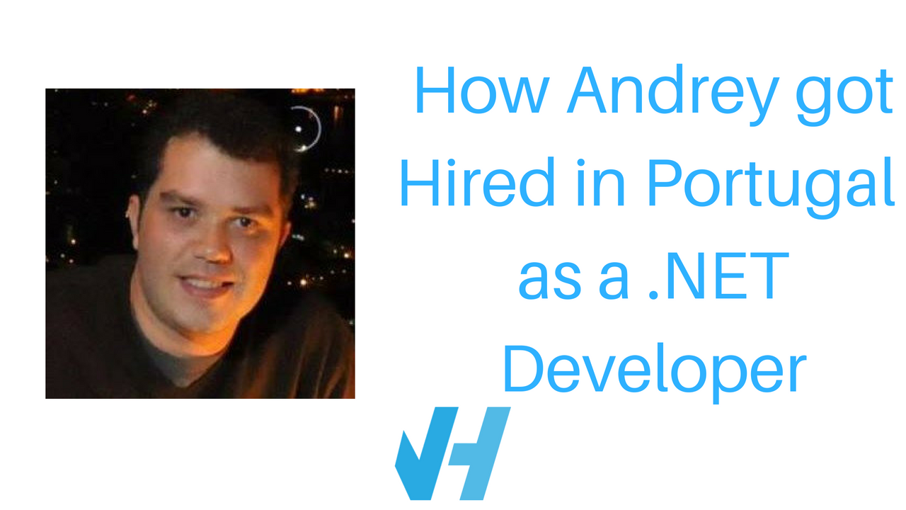 How Andrey got Hired in Portugal at Farfetch as a .NET Developer
