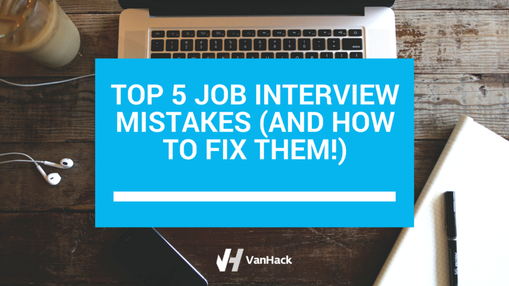 Top 5 job interview mistakes