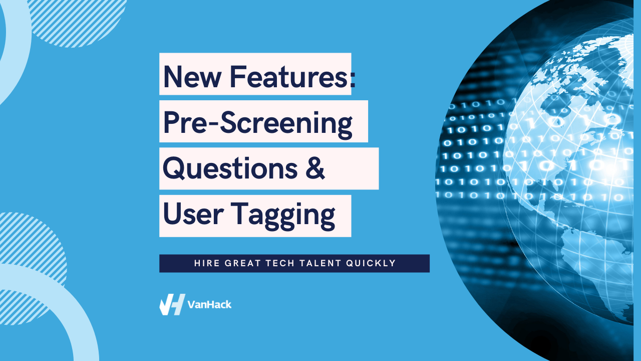 New Features: Pre-Screening Questions & User Tagging