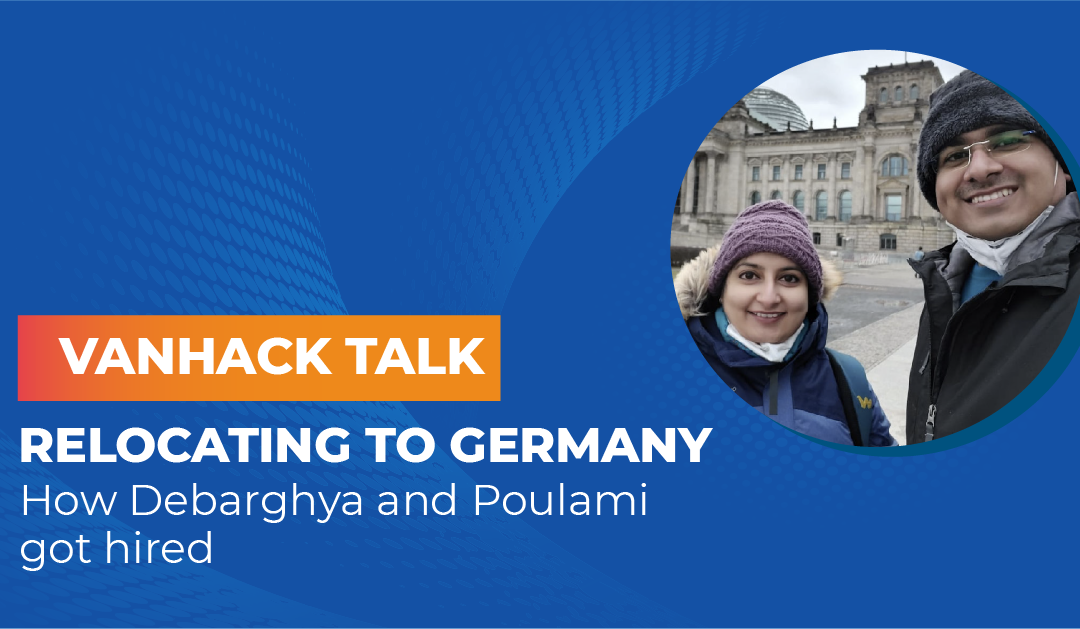 Relocating to Germany – How Debarghya and Poulami got hired